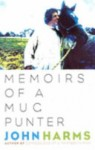Memoirs of a Mug Punter by John Harms